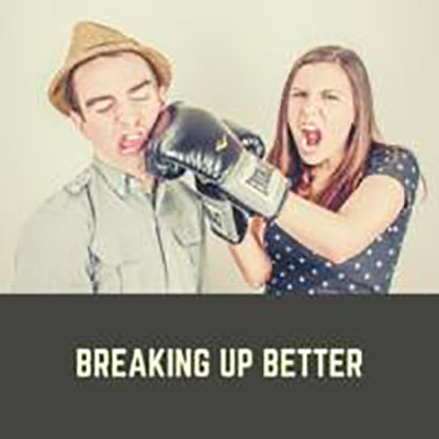 Breaking Up Better