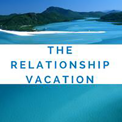 The Relationship Vacation