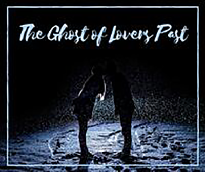 The Ghost of Lovers Past